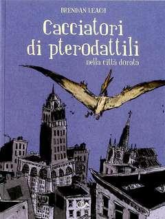 Copertina CACCIATORI DI PTERODATTILI n. - CACCIATORI DI PTERODATTILI, 001 EDIZIONI