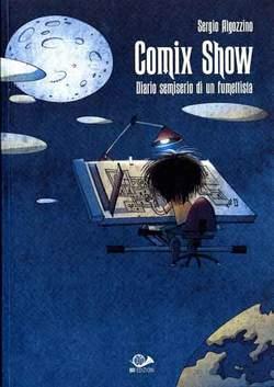 Copertina COMIX SHOW n.0 - DIARO SEMISERIO DI UN FUMETTIS, 001 EDIZIONI