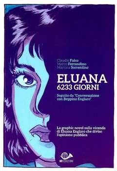 Copertina ELUANA 6233 GIORNI n.0 - ELUANA: 6233 GIORNI, 001 EDIZIONI