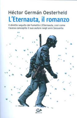 Copertina ETERNAUTA IL ROMANZO n.0 - L'ETERNAUTA - Il Romanzo, 001 EDIZIONI