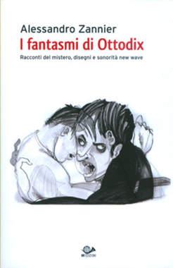 Copertina FANTASMI DI OTTODIX n.0 - I FANTASMI DI OTTODIX + CD, 001 EDIZIONI