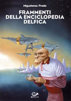 Copertina FRAMMENTI ENCICLOPEDIA DELFICA n.0 - FRAMMENTI DELL'ENCICLOPEDIA DELFICA, 001 EDIZIONI