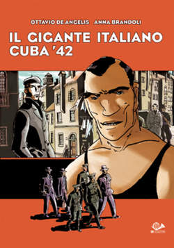 Copertina GIGANTE ITALIANO CUBA '42 n.0 - IL GIGANTE ITALIANO - CUBA '42, 001 EDIZIONI