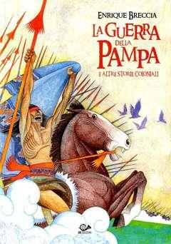 Copertina GUERRA DELLA PAMPA E ALTRE... n.0 - LA GUERRA DELLA PAMPA E ALTRE STORIE, 001 EDIZIONI
