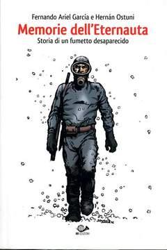 Copertina MEMORIE DELL'ETERNAUTA n.0 - STORIA DI UN FUMETTO DESAPARECIDO, 001 EDIZIONI