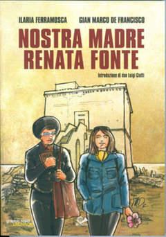 Copertina NOSTRA MADRE RENATA FONTE n.0 - NOSTRA MADRE RENATA FONTE, 001 EDIZIONI