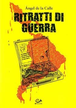 Copertina RITRATTI DI GUERRA n. - RITRATTI DI GUERRA, 001 EDIZIONI