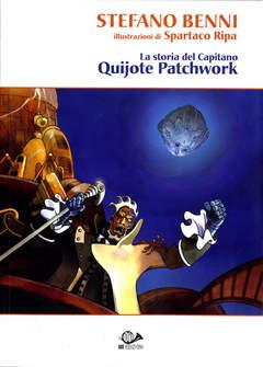 Copertina STORIA CAP. QUIJOTE PATCHWORK n.0 - LA STORIA DEL CAPITANO QUIJOTE PATCHWORK, 001 EDIZIONI
