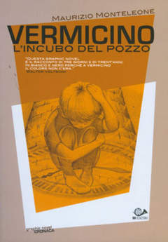 Copertina VERMICINO L'INCUBO DEL POZZO n.0 - VERMICINO - L'INCUBO DEL POZZO, 001 EDIZIONI