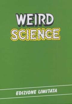 Copertina WEIRD SCIENCE COFANETTO pieno n.0 - COFANETTO + VOL. 1/4, 001 EDIZIONI