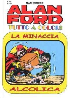 Copertina ALAN FORD TUTTO A COLORI n.27 - LA MINACCIA ALCOLICA, 1000 VOLTE MEGLIO PUBLISHING