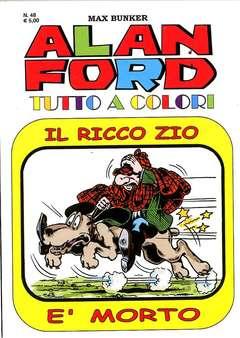 Copertina ALAN FORD TUTTO A COLORI n.48 - IL RICCO ZIO E' MORTO, 1000 VOLTE MEGLIO PUBLISHING