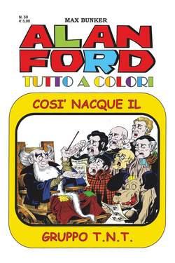 Copertina ALAN FORD TUTTO A COLORI n.50 - COSI' NACQUE IL GRUPPO TNT, 1000 VOLTE MEGLIO PUBLISHING