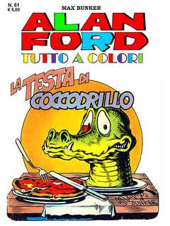 Copertina ALAN FORD TUTTO A COLORI n.61 - LA TESTA DI COCCODRILLO, 1000 VOLTE MEGLIO PUBLISHING