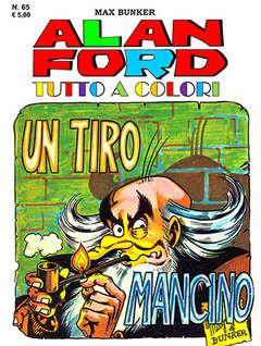 Copertina ALAN FORD TUTTO A COLORI n.65 - UN TIRO MANCINO, 1000 VOLTE MEGLIO PUBLISHING