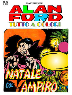 Copertina ALAN FORD TUTTO A COLORI n.72 - NATALE COL VAMPIRO, 1000 VOLTE MEGLIO PUBLISHING