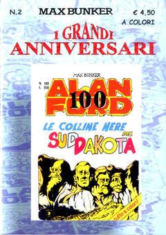 Copertina GRANDI ANNIVERSARI Edicola n.2 - ALAN FORD 100 - LE COLLINE NERE DEL SUD DAKOTA, 1000 VOLTE MEGLIO PUBLISHING