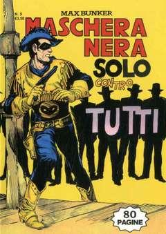 Copertina MASCHERA NERA n.5 - SOLO CONTRO TUTTO, 1000 VOLTE MEGLIO PUBLISHING