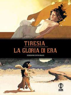 Copertina TIRESIA LA GLORIA DI ERA n. - TIRESIA - LA GLORIA DI ERA, ACME COMICS