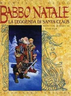 Copertina BABBO NATALE LEGGENDA DI SANT n. - BABBO NATALE LA LEGGENDA DI SANTA KLAUS, ALESSANDRO EDITORE