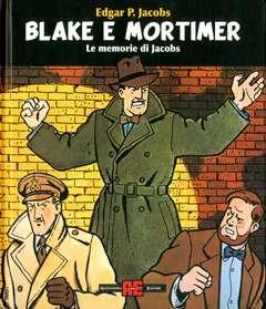 Copertina BLAKE E MORTIMER LE MEMORIE DI JACOBS n. - BLAKE E MORTIMER LE MEMORIE DI JACOBS, ALESSANDRO EDITORE