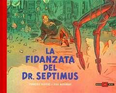 Copertina BLAKE E MORTIMER Romanzo n.1 - LA FIDANZATA DEL DR. SEPTIMUS, ALESSANDRO EDITORE