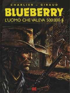Copertina BLUEBERRY n.14 - L'UOMO CHE VALEVA 500.000$, ALESSANDRO EDITORE