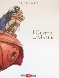 Copertina CUSTODI DEL MASER N. Ed. Int. n. - I CUSTODI DEL MASER Nuova Edizione Int. Deluxe, ALESSANDRO EDITORE