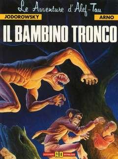 Copertina LE AVVENTURE D'ALEF-TAU n.1 - IL BAMBINO TRONCO, ALESSANDRO EDITORE