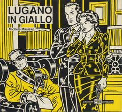 Copertina LUGANO IN GIALLO n.6 - LUGANO IN GIALLO, ALESSANDRO EDITORE
