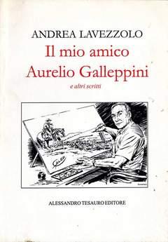 Copertina AURELIO GALLEPPINI, IL MIO AMI n. - AURELIO GALLEPPINI, IL MIO AMI, ALESSANDRO TESAURO