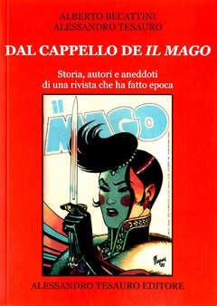 Copertina DAL CAPPELLO DE IL MAGO n. - STORIA, AUTORI E ANEDDOTI DI UNA RIVISTA CHE HA FATTO EPOCA, ALESSANDRO TESAURO