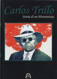 Copertina CARLOS TRILLO n. - STORIA DI UN HISTORIETISTA, ALLAGALLA EDITORE