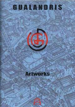 Copertina GUALANDRIS ARTWORKS n. - GUALANDRIS - ARTWORKS, ALLAGALLA EDITORE