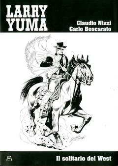 Copertina LARRY YUMA #1 DELUXE n. - IL SOLITARIO DEL WEST, ALLAGALLA EDITORE