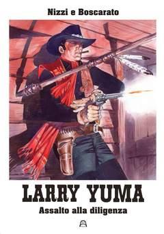 Copertina LARRY YUMA #3 DOTTI EDITION n. - ASSALTO ALLA DILIGENZA, ALLAGALLA EDITORE