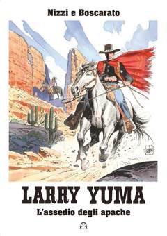 Copertina LARRY YUMA #4 VENTURI EDITION n.4 - L'ASSEDIO DEGLI APACHE, ALLAGALLA EDITORE