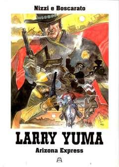 Copertina LARRY YUMA #5 FRISENDA EDITION n. - ARIZONA EXPRESS, ALLAGALLA EDITORE