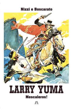 Copertina LARRY YUMA #7 TICCI EDITION n. - MESCALEROS!, ALLAGALLA EDITORE