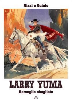 Copertina LARRY YUMA #9 BIGLIA EDITION n. - BERSAGLIO SBAGLIATO, ALLAGALLA EDITORE