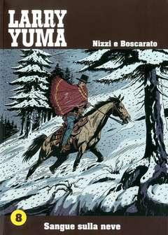 Copertina LARRY YUMA (m10) n.8 - SANGUE SULLA NEVE, ALLAGALLA EDITORE