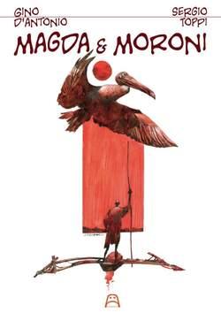 Copertina MAGDA & MORONI n.1 - MAGDA & MORONI, ALLAGALLA EDITORE