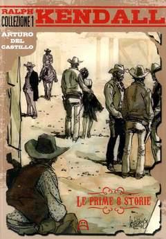 Copertina RALPH KENDALL COLLEZIONE n.1 - RALPH KENDALL - Le prime 8 storie, ALLAGALLA EDITORE