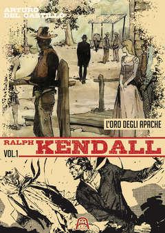 Copertina RALPH KENDALL n.1 - L'ORO DEGLI APACHE, ALLAGALLA EDITORE