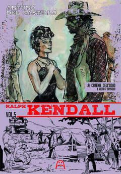 Copertina RALPH KENDALL n.5 - LA CATENA DELL'ODIO E ALTRI 7 EPISODI, ALLAGALLA EDITORE