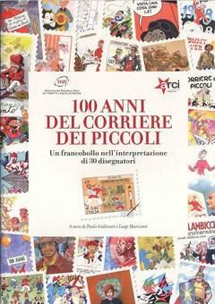 Copertina 100 ANNI CORRIERE DEI PICCOLI n. - 100 ANNI DEL CORRIERE DEI PICCOLI - NORMAL EDITION, ANAF/ANAFI