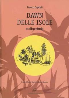 Copertina DAWN DELLE ISOLE E ALTRE STORI n. - DAWN DELLE ISOLE E ALTRE STORIE, ANAF/ANAFI