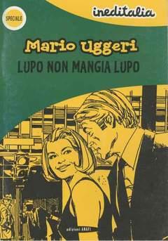 Copertina INEDITALIA SPECIALE n.1 - UGGERI - LUPO NON MANGIA LUPO, ANAF/ANAFI