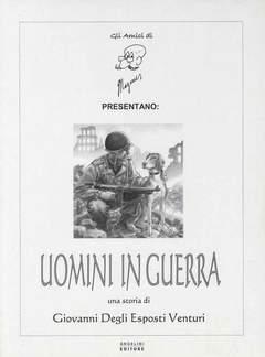 Copertina UOMINI IN GUERRA n. - UOMINI IN GUERRA - (Tiratura 150 copie), ANGELINI EDITORE