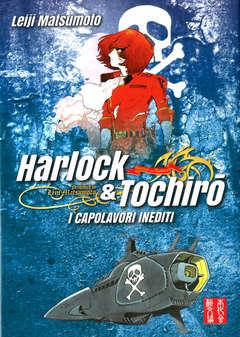 Copertina HARLOCK & TOCHIRO I CAPOLAVORI n. - HARLOCK & TOCHIRO I CAPOLAVORI INEDITI, ASS. CULT. LEIJI MATSUMOTO